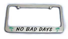 No Bad Days Lisence Plate Frames